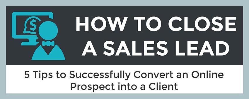From Sales Lead to Client: Tips to Convince and Convert (Infographic)