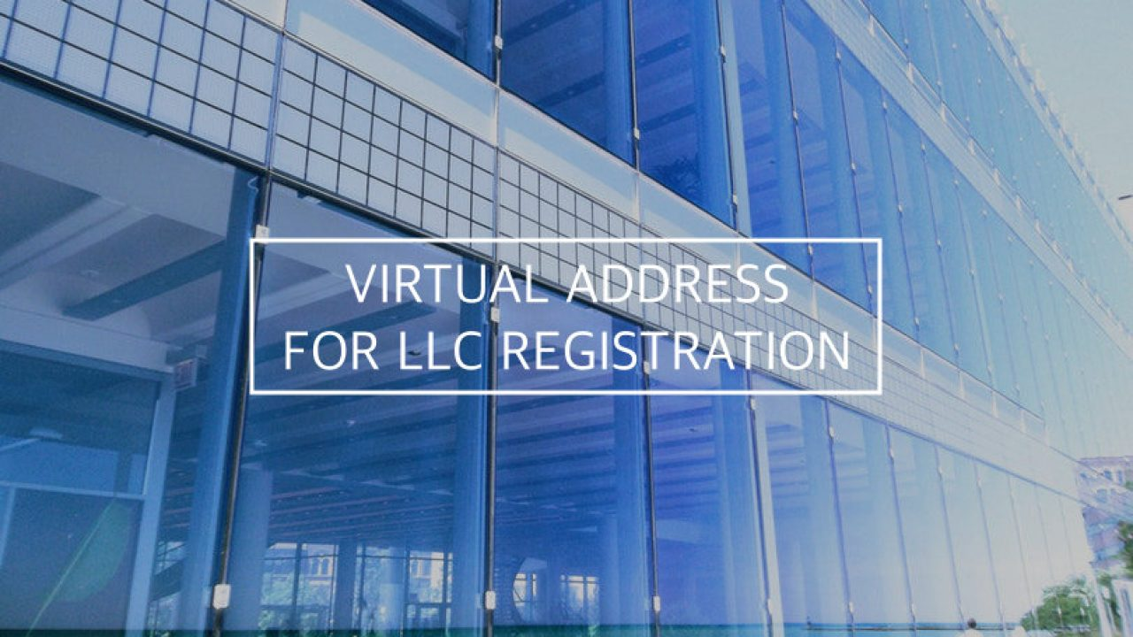 How to Use a Virtual Address for LLC Registration