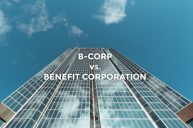What is a B-Corp? What is a Benefit Corporation? What's The Difference?